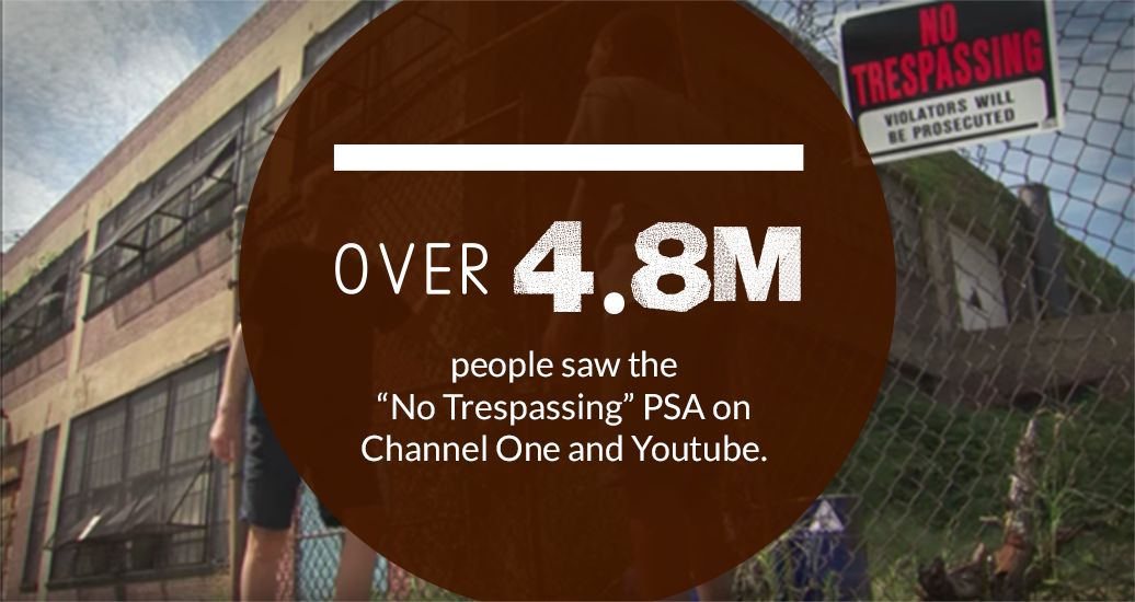 "Over 4.8M people saw the ""No Trespassing"" PSA on Channel One and Youtube."