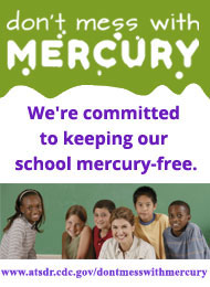 We're committed to keeping our school mercury-free.
