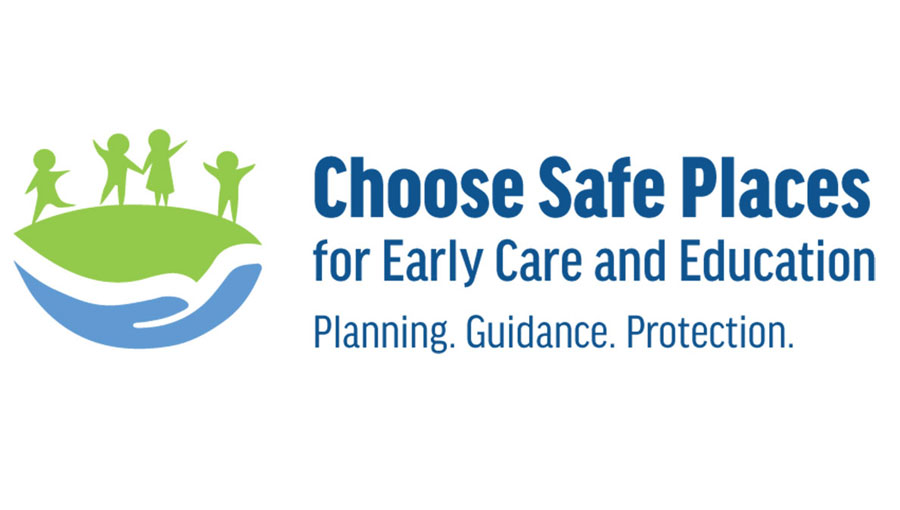Logo of Choose Safe Places for Early Care and Education