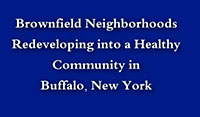 Brownfield Neighborhoods Redeveloping into Healthy Communities in Buffalo, NY
